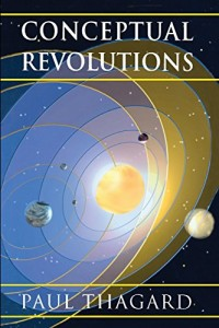 The best books on The Meaning of Life - Conceptual Revolutions by Paul Thagard