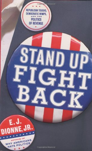 The best books on The Appeal of Conservatism - Stand Up, Fight Back by E J Dionne