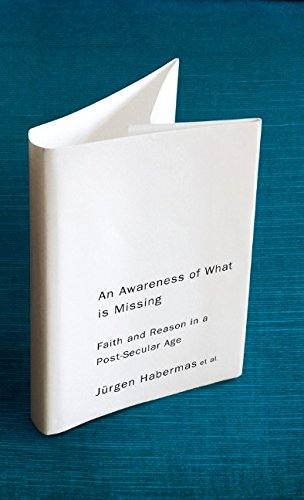 The best books on Faith in Politics - An Awareness of What is Missing by Jürgen Habermas