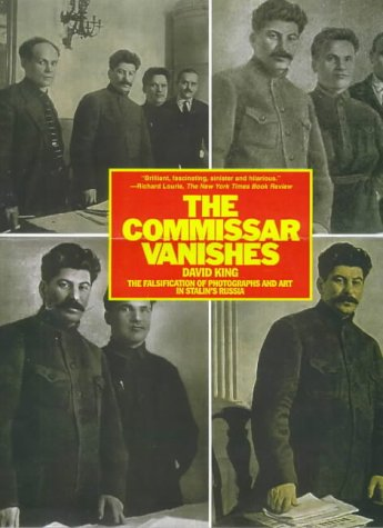 The best books on Memory and the Digital Age - The Commissar Vanishes by David King