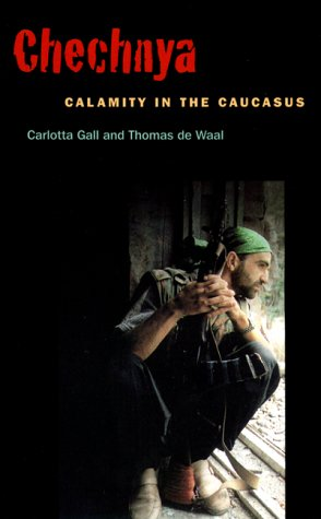 The best books on Conflict in the Caucasus - Chechnya: Calamity in the Caucasus by Thomas de Waal & Thomas de Waal with Carlotta Gall