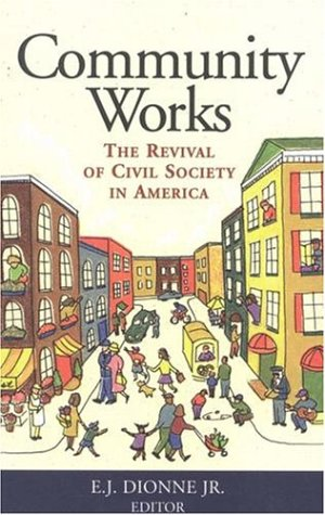 The best books on The Appeal of Conservatism - Community Works by E J Dionne & E J Dionne (editor)