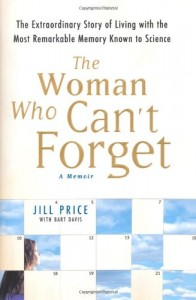 The best books on Memory and the Digital Age - The Woman Who Can't Forget by Jill Price