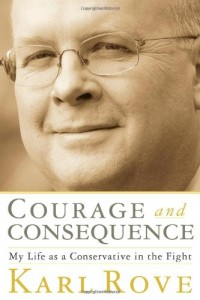 The best books on Compassionate Conservatism - Courage and Consequence by Karl Rove