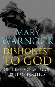 The best books on Faith in Politics - Dishonest to God by Mary Warnock