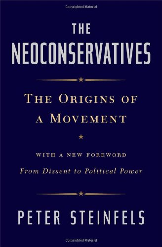 The best books on The Appeal of Conservatism - The Neoconservatives by Peter Steinfels
