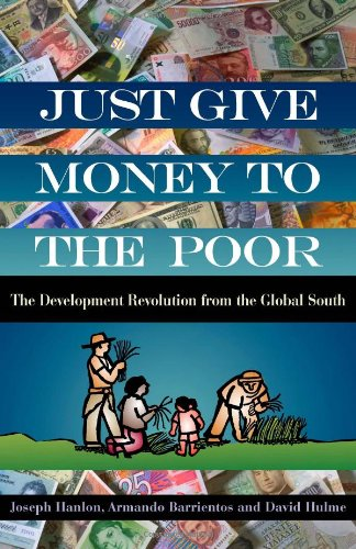 The best books on Children and the Millennium Development Goals - Just Give Money to the Poor by Joseph Hanlon, Armando Barrientos and David Hulme