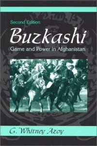 The best books on Afghanistan - Buzkashi by G Whitney Azoy