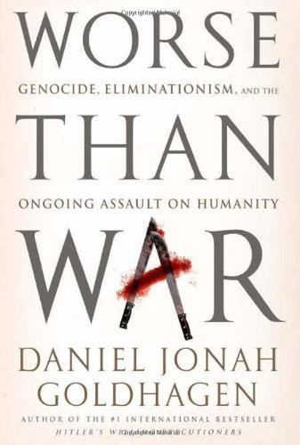 The best books on Changing the World for Good - Worse than War by Daniel Goldhagen