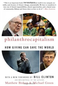 The best books on Saving the World - Philanthrocapitalism by Matthew Bishop and Michael Green