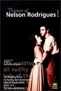 The best books on Brazil - The Theater of Nelson Rodrigues by Nelson Rodrigues