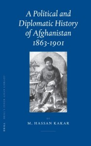 The best books on Afghanistan - A Political And Diplomatic History of Afghanistan, 1863-1901 by M Hassan Kakar