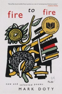 The best books on How to Write Poetry - Fire to Fire by Mark Doty