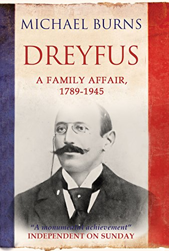The best books on The Other France - Dreyfus: A Family Affair, 1789-1945 by Michael Burns
