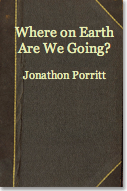 The best books on Saving the World - Where on Earth Are We Going? by Jonathon Porritt