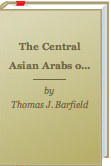 The Central Asian Arabs of Afghanistan by Thomas Barfield & Thomas Barfield