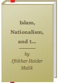 The best books on Pakistan - Islam, Nationalism and the West by Iftikhar Malik