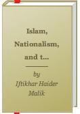 Islam, Nationalism and the West by Iftikhar Malik
