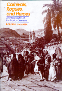 The best books on Brazil - Carnivals, Rogues and Heroes by Roberto Da Matta