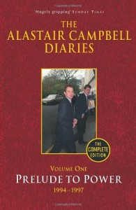 The best books on Ethics in Public Life - The Alastair Campbell Diaries, Volume One by Alastair Campbell