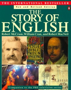 The best books on US and UK English - The Story of English by Robert McCrum