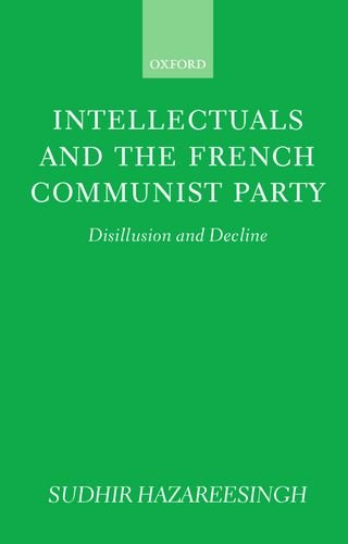 The best books on Charles de Gaulle's Place in French Culture - Intellectuals and the French Communist Party by Sudhir Hazareesingh