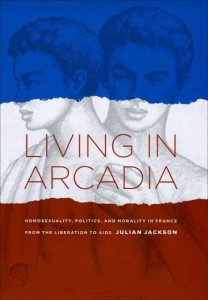 The best books on Charles de Gaulle - Living in Arcadia by Julian Jackson