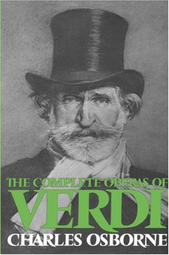 The best books on Opera - The Complete Operas of Verdi by Charles Osborne