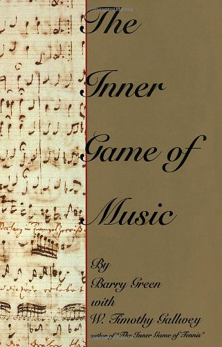 The best books on Opera - The Inner Game of Music by Barry Green with Timothy Gallwey