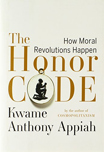 The best books on Honour - The Honor Code by Kwame Anthony Appiah