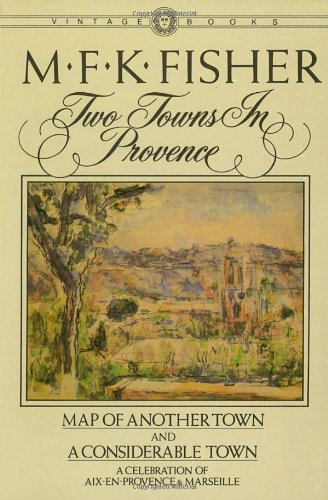 The best books on French Cooking - Two Towns in Provence by M F K Fisher