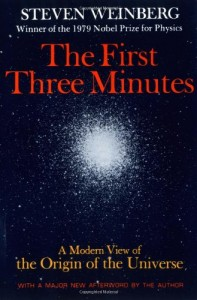 The best books on Science Writing - The First 3 Minutes by Steven Weinberg