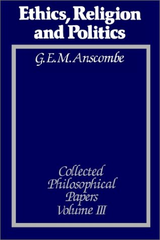 The best books on Morality Without God - The Collected Philosophical papers by G E M Anscombe