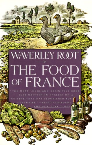 The best books on French Cooking - The Food of France by Waverley Root