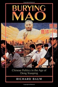 The best books on Obstacles to Political Reform in China - Burying Mao by Richard Baum