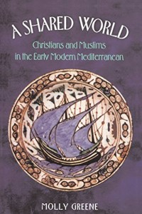 The best books on Chaos in the 17th-Century Mediterranean - A Shared World by Molly Greene