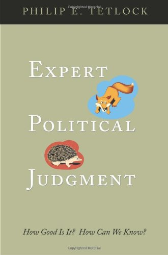 The best books on Wrongness - Expert Political Judgment by Philip E Tetlock