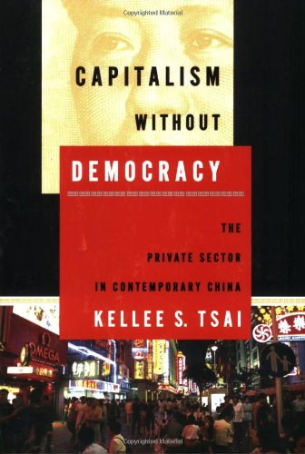 The best books on Obstacles to Political Reform in China - Capitalism without Democracy by Kellee Tsai