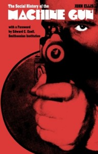 The best books on Ethics in Public Life - The Social History of the Machine Gun by John Ellis