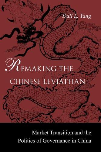 Remaking the Chinese Leviathan by Dali Yang