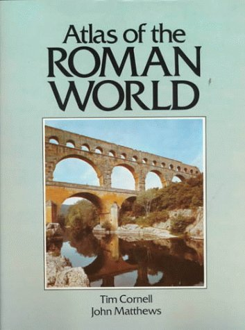 The best books on Ancient Rome - Atlas of the Roman World by Tim Cornell and John Matthews