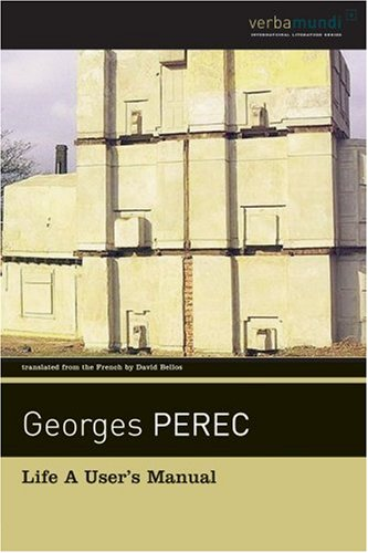 The Greatest French Novels - La Vie mode d'emploi (Life A User's Manual) by Georges Perec