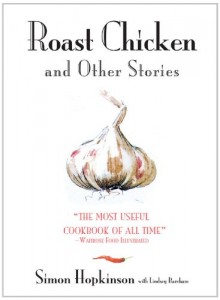 The best books on Cooking - Roast Chicken and Other Stories by Simon Hopkinson