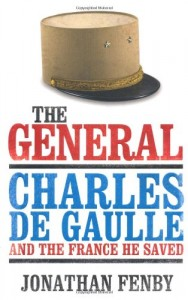 The best books on Charles de Gaulle and the French Resistance - The General by Jonathan Fenby