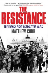 The best books on Charles de Gaulle and the French Resistance - The Resistance by Matthew Cobb