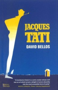 The Greatest French Novels - Jacques Tati by David Bellos