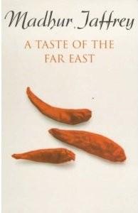 Wonderful Cookbooks - A Taste Of The Far East by Madhur Jaffrey