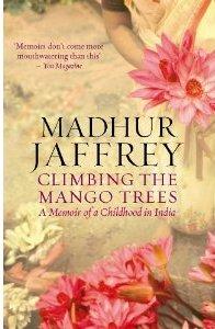 Wonderful Cookbooks - Climbing the Mango Trees by Madhur Jaffrey
