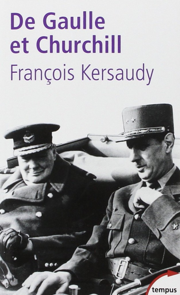 The best books on Charles de Gaulle and the French Resistance - Churchill and De Gaulle by François Kersaudy