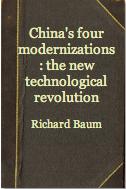 The best books on Obstacles to Political Reform in China - China's Four Modernisations by Richard Baum